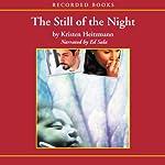 The Still of Night: A Rush of Wings, Book 2 | Kristen Heitzmann