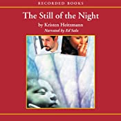 The Still of Night: A Rush of Wings, Book 2 | Kristen Heitzmann