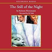 The Still of Night: A Rush of Wings, Book 2   Kristen Heitzmann
