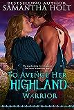To Avenge Her Highland Warrior (Highland Fae Chronicles Book 3)