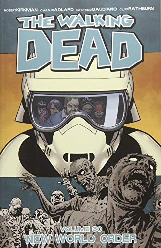 Book cover from The Walking Dead Volume 30: New World Order by Robert Kirkman