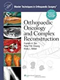 Orthopaedic Oncology And Complex Reconstruction:Master Techniques In Orthopaedic Surgery