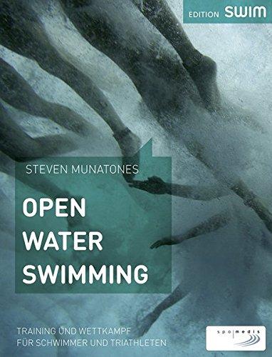 Open Water Swimming: Training und Wettkampf für Schwimmer und Triathleten
