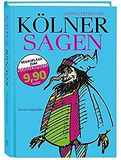 Sagen Und Legenden Von Köln Amazonde Tilman Röhrig Gerda