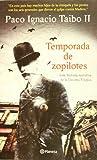 Temporada de Zopilotes, Paco Ignacio Taibo, 607070116X