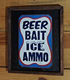 Beer, Bait, Ice, Ammo Wooden Sign