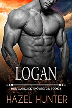 Logan (Book 3 of Her Warlock Protector): A Steamy Paranormal Romance by [Hunter, Hazel]