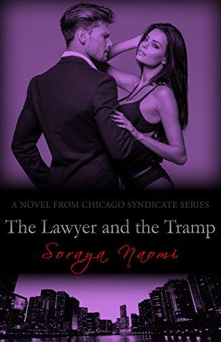 The Lawyer and the Tramp: A Standalone Mafia Romance (Chicago Syndicate Book 7) by [Naomi, Soraya]