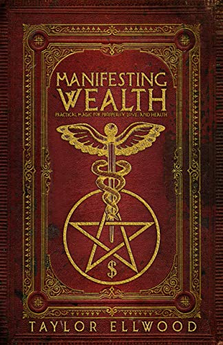 Manifesting Wealth: Practical Magic for Prosperity, Love, and Health (How Magic Works Book 2) (English Edition)