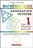 Agrégation interne de mathématiques (tome 1). Leçons de la première épreuve orale