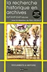 La recherche historique en archives : XVIe-XVIIe-XVIIIe siècles par Delsalle