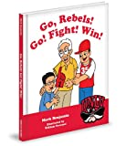 Go, Rebels! Go! Fight! Win!, Mark Benjamin, 1620860511