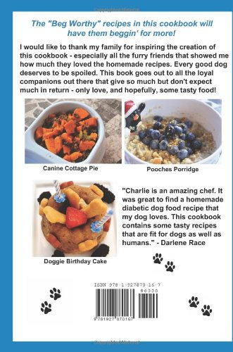 The healthy homemade dog food cookbook over 60 beg worthy quick the healthy homemade dog food cookbook over 60 beg worthy quick and easy dog treat recipes includes vegetarian gluten free and special occasion dog forumfinder Gallery