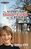 Adventures of Reggie Elder and the Sourc, Bethany Mehr, 1424155991