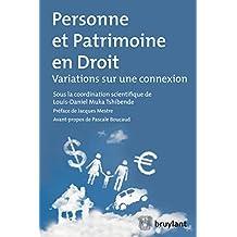 Personne et patrimoine en Droit: Variations sur une connexion (ELSB.HORS COLL.) (French Edition)