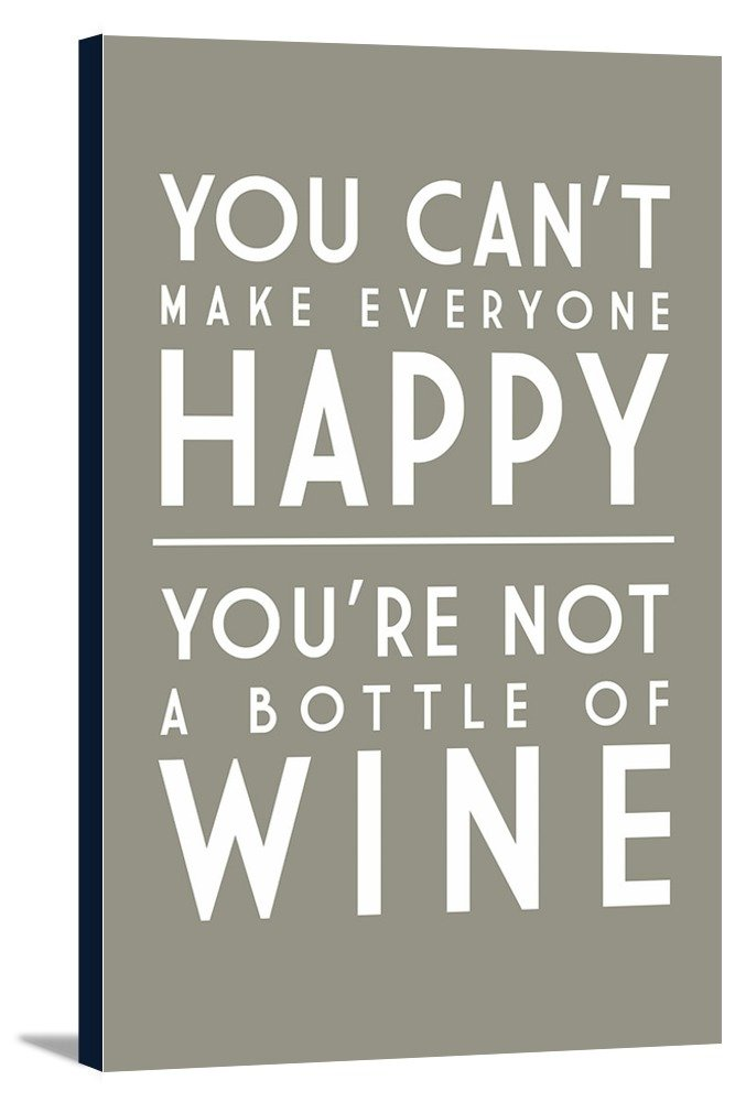 Wine Saying You Cant Make Everyone Happy Simply Said 24x36 Framed Gallery Wrapped Stretched Canvas