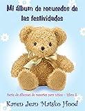 Mi álbum de recuerdos de las festividades para niños (Serie de álbumes de recortes para niños nº 5)