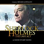 Sherlock Holmes - The Last Act (Dramatized) | David Stuart Davies