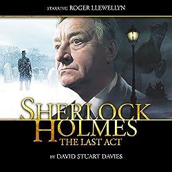 Sherlock Holmes - The Last Act (Dramatized)