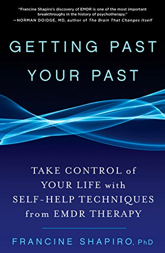 Control Memory (Getting Past Your Past: Take Control of Your Life with Self-Help Techniques from EMDR Therapy)