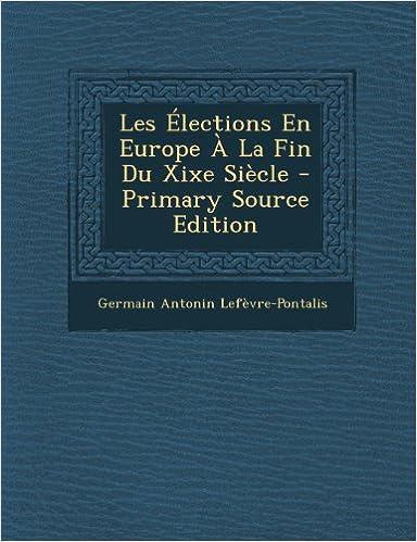Read Les Elections En Europe a la Fin Du Xixe Siecle pdf, epub ebook