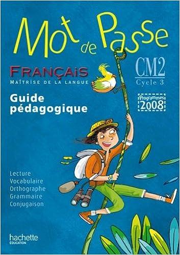 Amazon Fr Mot De Passe Francais Cm2 Guide Pedagogique
