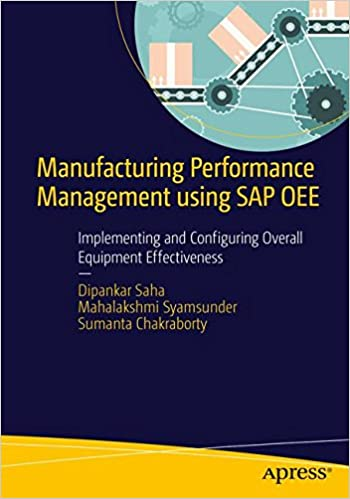 Amazon manufacturing performance management using sap oee manufacturing performance management using sap oee implementing and configuring overall equipment effectiveness 1st ed edition fandeluxe Choice Image