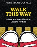 img - for Walk This Way: Ethics and Sanctification Lessons for Kids book / textbook / text book
