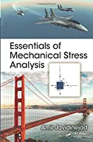 Essentials of Mechanical Stress Analysis (Mechanical and Aerospace Engineering Series)