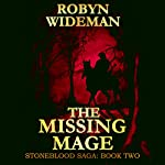 The Missing Mage: Stoneblood Saga, Book 2   Robyn Wideman