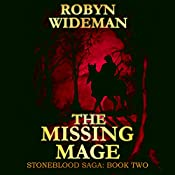 The Missing Mage: Stoneblood Saga, Book 2 | Robyn Wideman