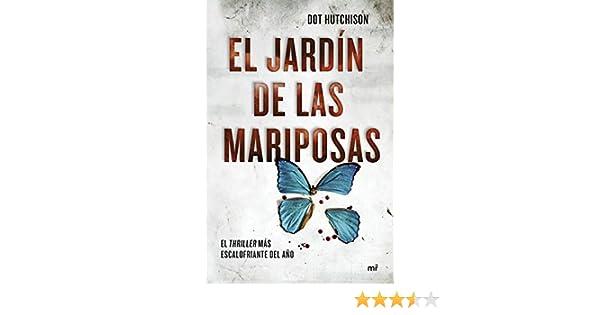El jardín de las mariposas (Martínez Roca): Amazon.es: Hutchison, Dot, Romero Saldaña, Graciela: Libros