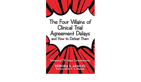 The Four Villains Of Clinical Trial Agreement Delays And How To