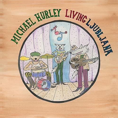 Vinilo : Michael Hurley - Living Ljubljana (LP Vinyl)