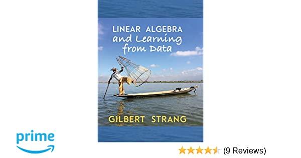 Linear Algebra and Learning from Data: Gilbert Strang