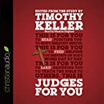 Judges for You: For Reading, for Feeding, for Leading   Timothy J. Keller