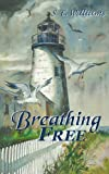 Breathing Free, S. E. Williams, 142598794X