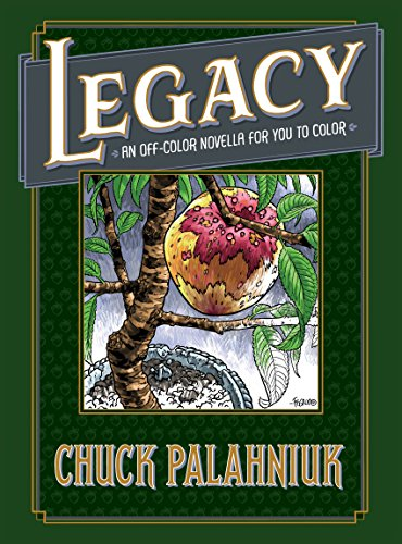 Book cover from Legacy: An Off-Color Novella for You to Color by Chuck Palahniuk