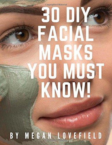 30 DIY Facial Masks You Must Know!