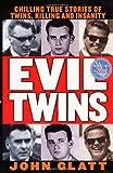 Evil Twins, John Glatt, 0312968892