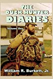 The Duck Hunter Diaries, William Burkett, 1492917176