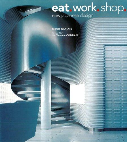 Eat. Work. Shop.: New Japanese Design