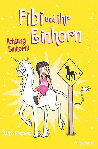 Fibi und ihr Einhorn (Bd. 5) - Achtung Einhorn! Taschenbuch – 1. Februar 2019 Dana Simpson Frederik Kugler Ullmann Medien 3741524018