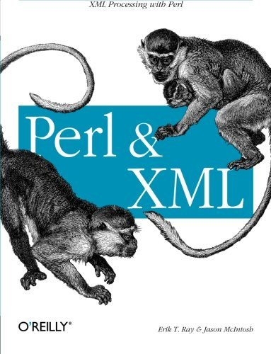 Perl and XML: XML Processing with Perl by Erik T. Ray (2002-05-05)