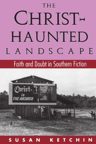 The Christ-Haunted Landscape: Faith and Doubt in Southern...