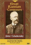 Great Russian Composers - Peter Tchaikovsky