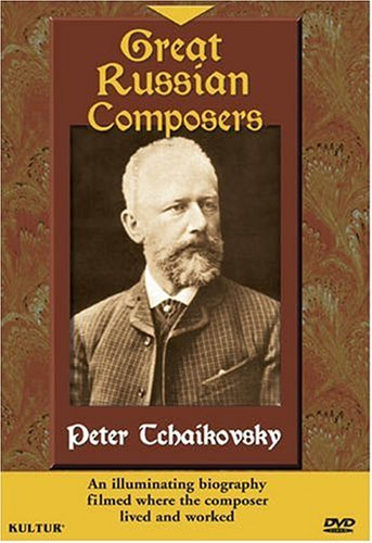 Great Russian Composers - Peter Tchaikovsky by Kulter