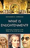 img - for What Is Enlightenment?: Continuity or Rupture in the Wake of the Arab Uprisings book / textbook / text book