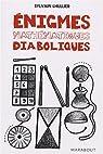 Enigmes mathématiques diaboliques : 65 Enigmes pour faire travailler sa tête ! par Lhullier