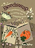 img - for Seedswap: The Gardener's Guide to Saving and Swapping Seeds book / textbook / text book